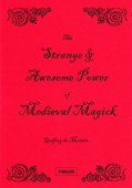 Strange and Awesome Power Of Medieval Magick